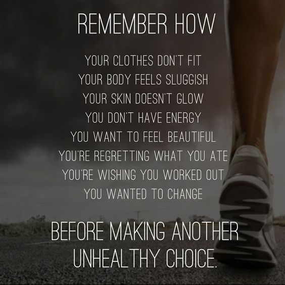 Don't let a bad choice turn into a bad day, a bad week. Just remember how you feel right now, what you want to change, now go do it.