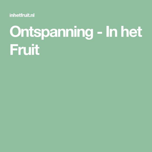 Ontspanning - In het Fruit