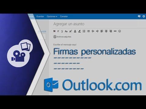Crear firma personalizada para correo electrónico de Outlook y Hotmail - YouTube