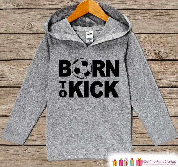 Kids Hoodie - Soccer Pullover Born to Kick Outfit - Grey Toddler Hoodie - Infant Hoodie - Soccer Shirt - Soccer Hoodie - Baby Kids Pullover