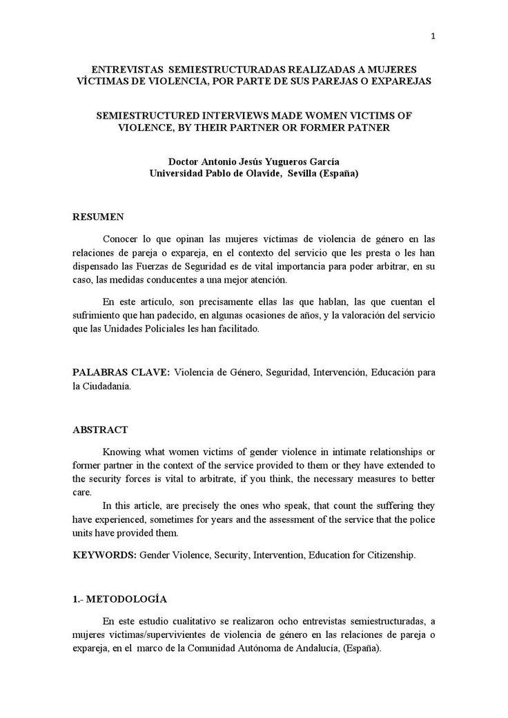 Entrevistas mujeres víctimas de violencia de género  En este artículo de investigación, son las mujeres víctimas de violencia de género en las relaciones de pareja o expareja, las que cuentan su historia, su traumática experiencia. Igualmente, relatan el buen trato recibido por parte de las Fuerzas de Seguridad del Estado español.