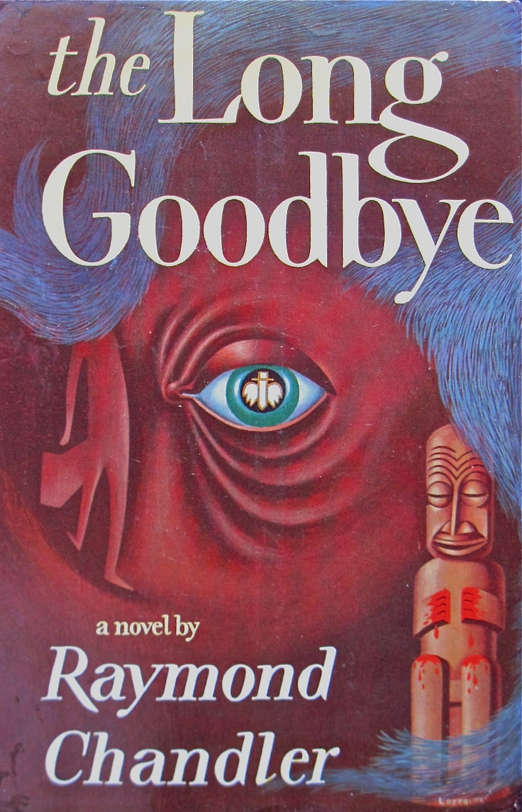 Raymond Chandler | The Long Goodbye