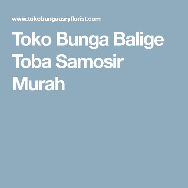Toko Bunga Balige Toba Samosir Murah