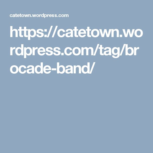 https://catetown.wordpress.com/tag/brocade-band/