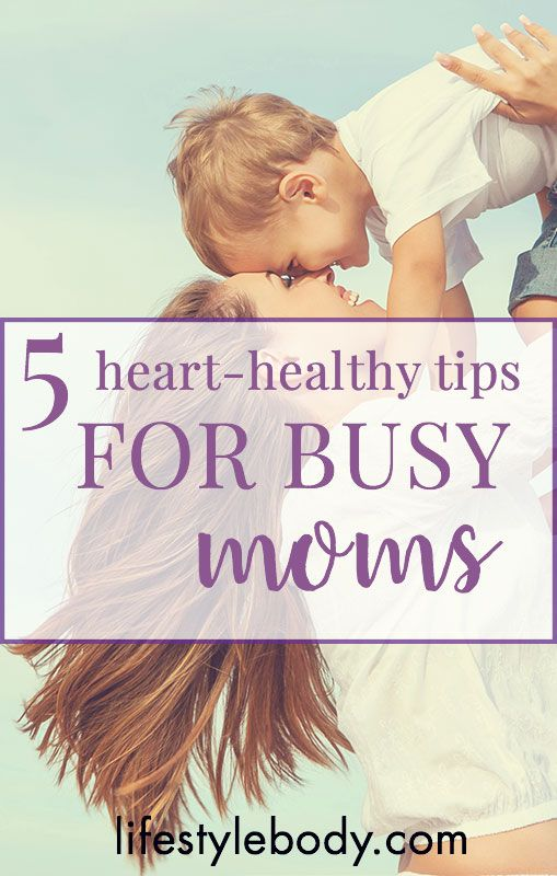 5 Heart-Healthy Tips for Busy Moms    #fitness #fitnessformoms    http://bestbodybootcamp.com/