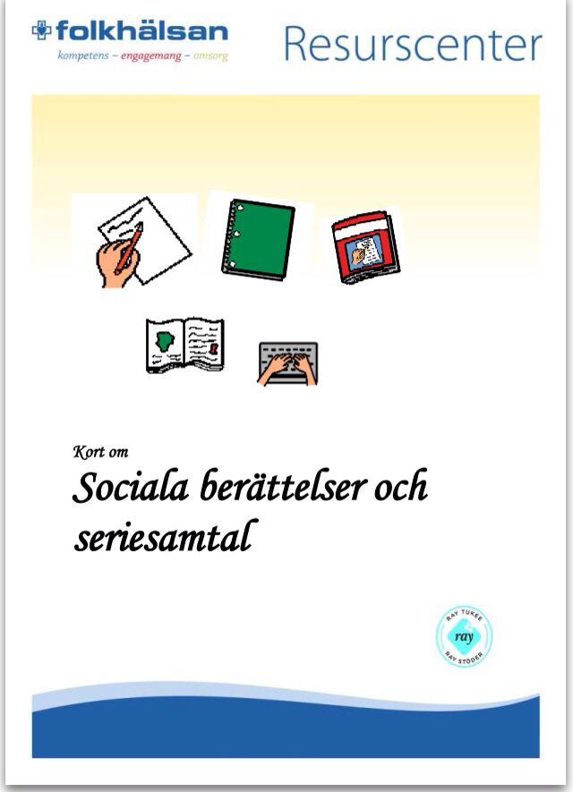 Broschyr om sociala berättelser och seriesamtal  http://www.folkhalsan.fi/PageFiles/44483/SOCIALA%20BER%c3%84TTELSER.pdf