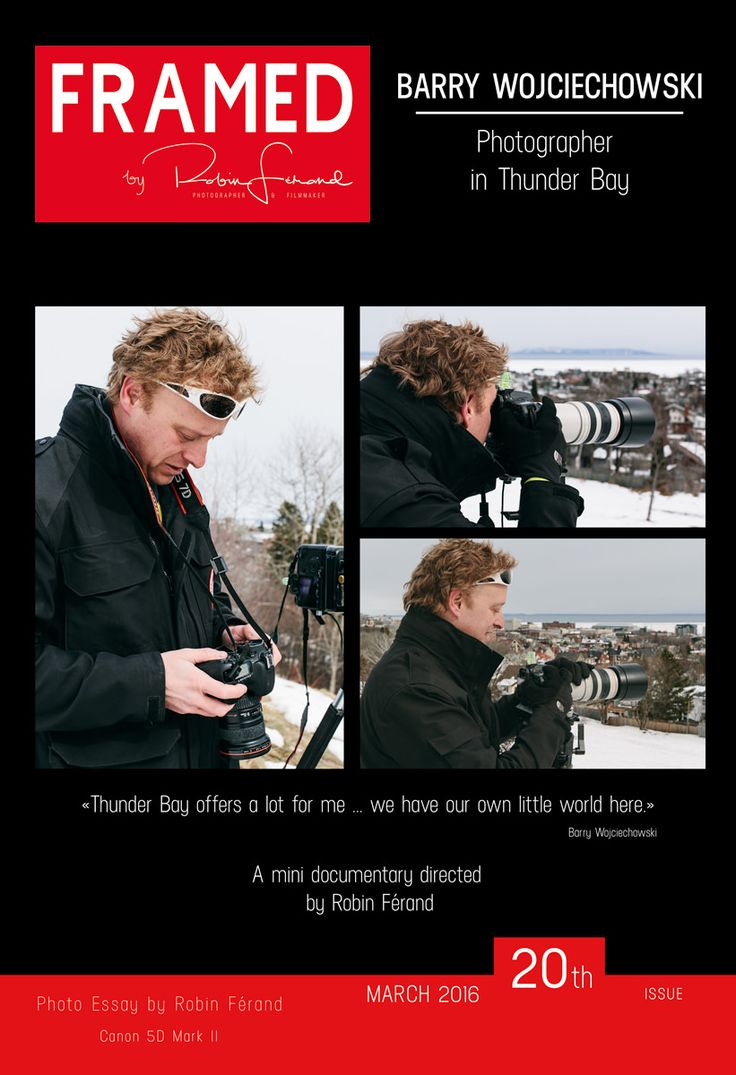 2016: Barry Wojciechowski Photographer in Thunder Bay - Framed by Robin Férand: Photography | Filmmaking