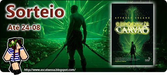 """#Sorteio do livro """"O Espadachim de Carvão"""" http://escutaessa.blogspot.com.br/2013/07/sorteio-o-espadachim-de-carvao.html"""