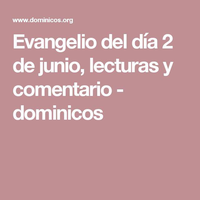 Evangelio del día 2 de junio, lecturas y comentario -    dominicos