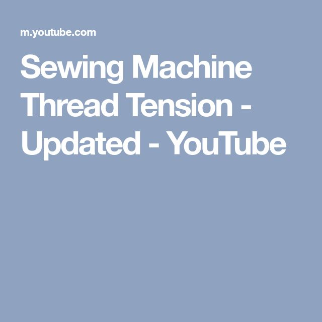 Sewing Machine Thread Tension - Updated - YouTube