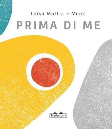 """Prima di me"" di Luisa Mattia e Mook."