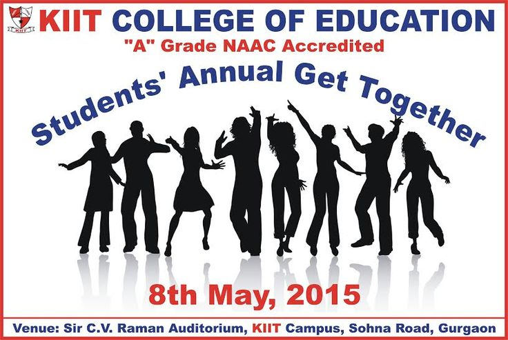 """We may not have it all Together, but Together we have it all"" ‪KIIT College‬ Students' Annual Day get Together to be held on 8th May, 2015 Venue : KIIT Campus, Sohna Road, Gurgaon"