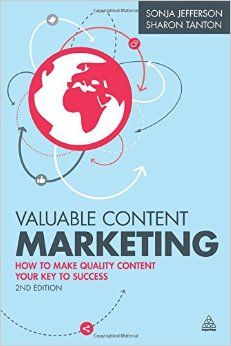 Valuable Content Marketing This book hits the nail on the head; a healthy scoop of theory topped off with good practical techniques to develop your marketing approach for your modern audience.