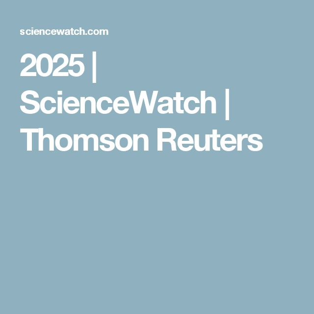 2025 | ScienceWatch | Thomson Reuters
