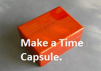 Make a Time Capsule For the summer... Put thingsw in now, photos and top ten list of fav songs, ect open it the day before school starts!!