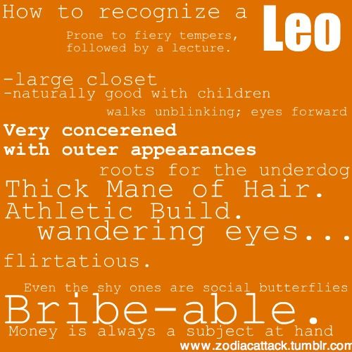 How to recognize a Leo, if you can't already tell by how naturally fabulous we are :)