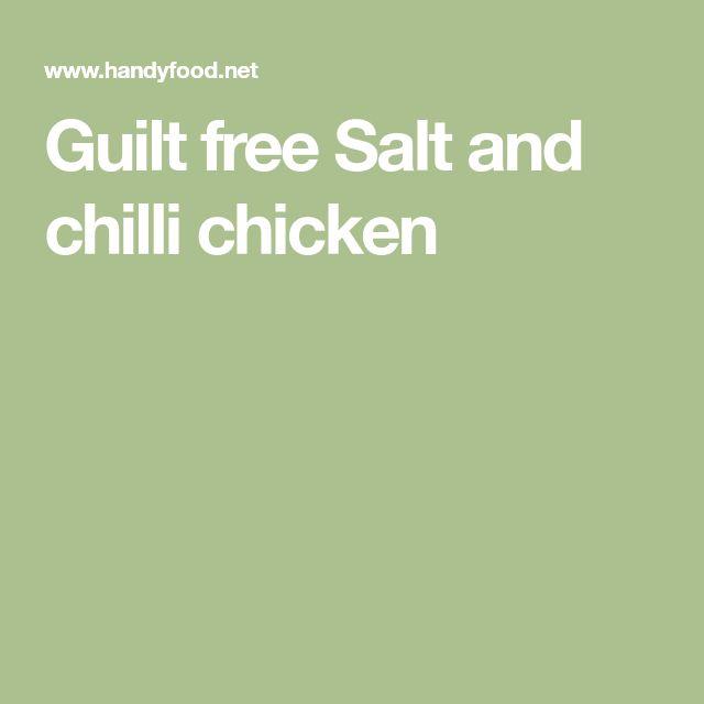 Guilt free Salt and chilli chicken