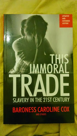 Baroness Caroline Cox and Others - This Immoral Trade: Slavery in the 21st Century