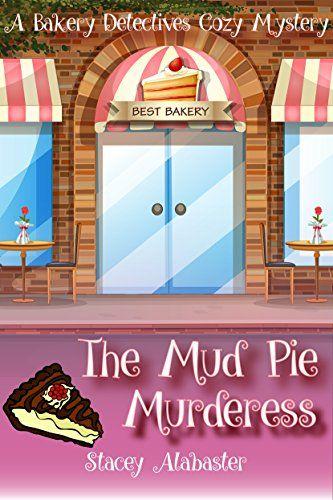 The Mud Pie Murderess: A Bakery Detectives Cozy Mystery b... https://www.amazon.com/dp/B01KZ70ELM/ref=cm_sw_r_pi_dp_x_mMnWxbFE4WGC4