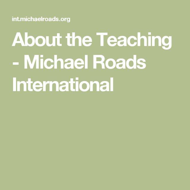 About the Teaching - Michael Roads International