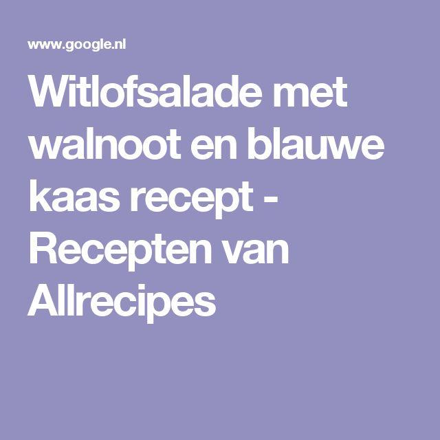 Witlofsalade met walnoot en blauwe kaas recept - Recepten van Allrecipes
