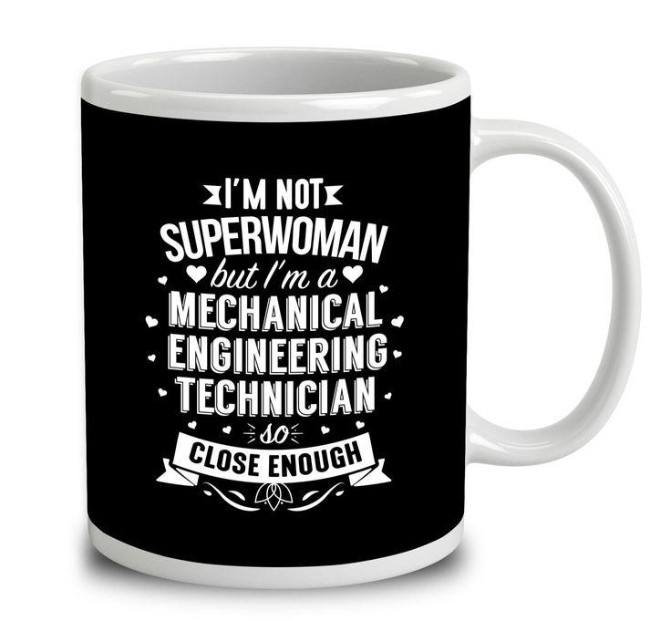 I'm Not Superwoman But I'm A Mechanical Engineering Technician