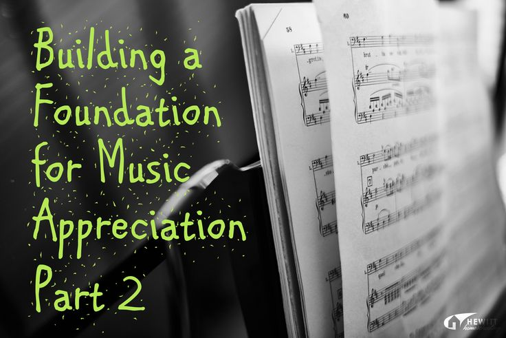 Building a Foundation for Music Appreciation – Part 2