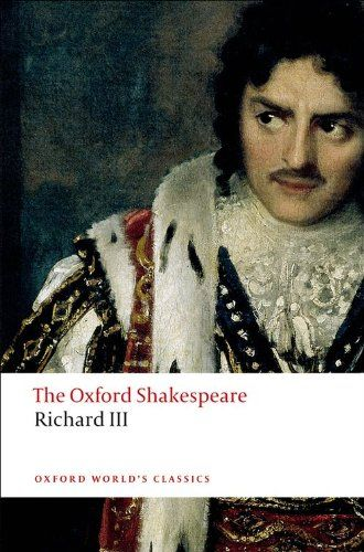 The Tragedy of King Richard III: The Oxford Shakespeare The Tragedy of King Richard III (Oxford World's Classics)/William Shakespeare