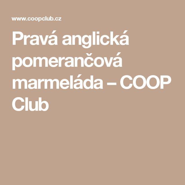 Pravá anglická pomerančová marmeláda – COOP Club