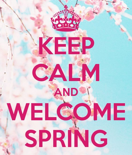 Keep Calm and Welcome Spring