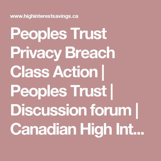 Peoples Trust Privacy Breach Class Action | Peoples Trust | Discussion forum | Canadian High Interest Savings Bank Accounts