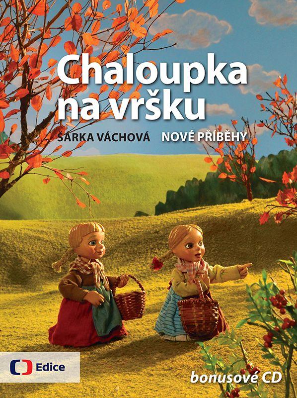 Šárka Váchová • Chaloupka na vršku - Nové příběhy - Nejlepší knihy dětem 2013/2014