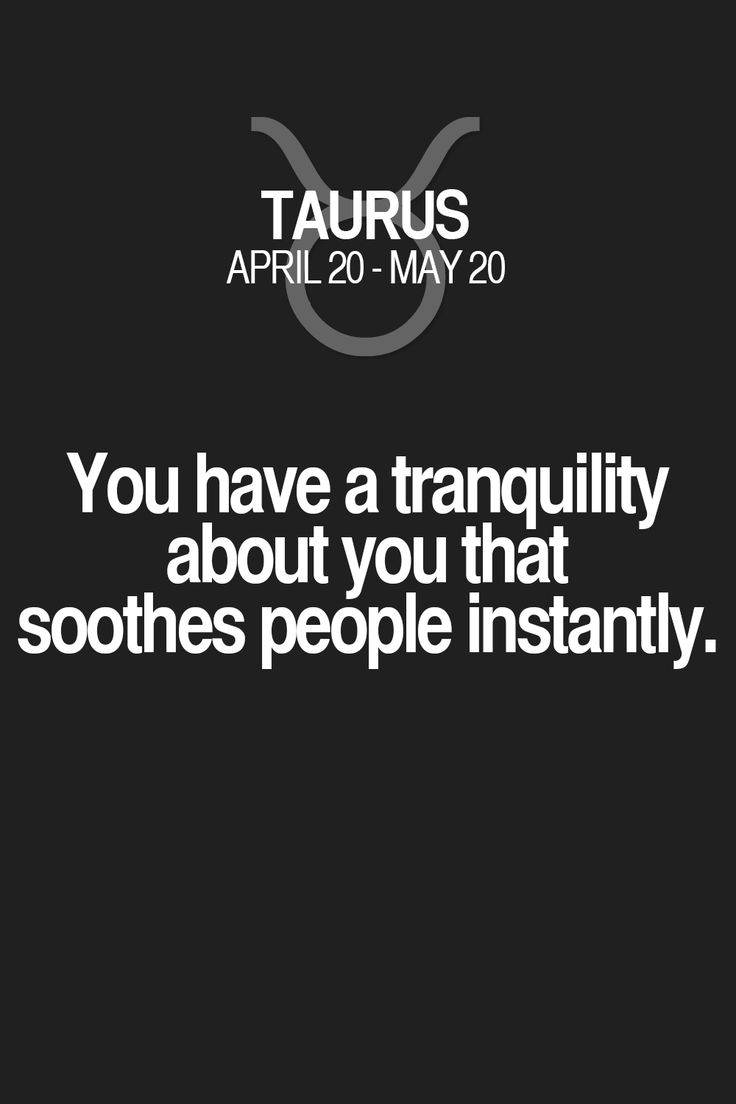 You have a tranquility about you that soothes people instantly.