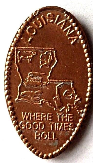"""Elongated Penny Coin - LOUISIANA """"WHERE THE GOOD TIMES ROLL"""""""