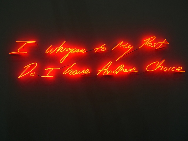 I Whisper To My Past, Do I Have Another Choice - Tracey Emin (2010) #neon