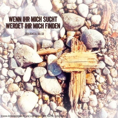 Wenn Ihr mich sucht, werdet Ihr mich finden. (Jeremia 29,13) - kostenlos senden als Ecard möglich