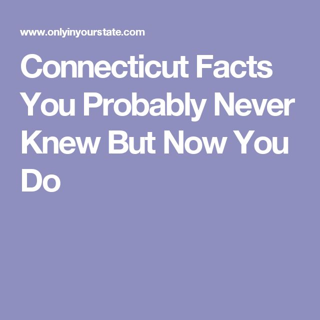 Connecticut Facts You Probably Never Knew But Now You Do