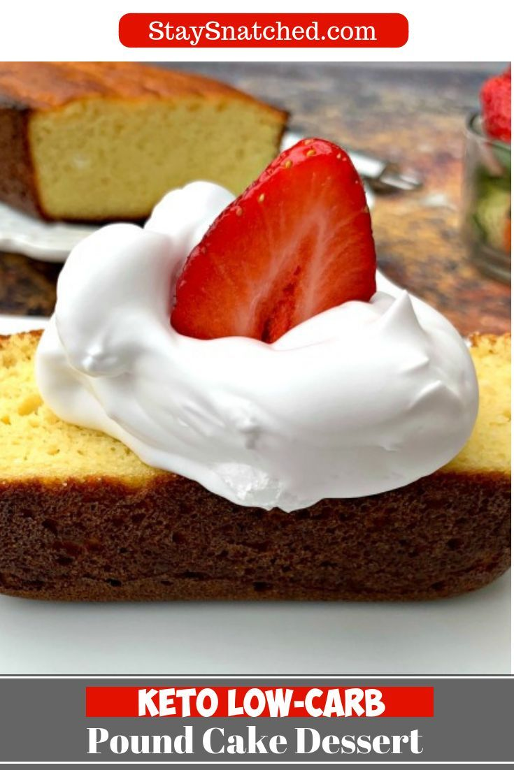 Keto Low Carb Gluten Free Pound Cake Is A Quick Easy Healthy Recipe Using Lemon Butter A Gluten Free Pound Cake Sour Cream Pound Cake Diet Desserts Recipes