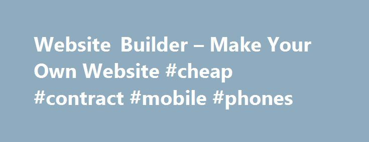 Website Builder – Make Your Own Website #cheap #contract #mobile #phones http://mobile.remmont.com/website-builder-make-your-own-website-cheap-contract-mobile-phones/  Only one promo code can be used per order. Savings will be reflected in your shopping cart. Discounts cannot be applied to shipping and processing, taxes, design services, previous purchases or products on the Vistaprint Promotional Products site, unless otherwise specified. Discount prices on digital products are valid for…