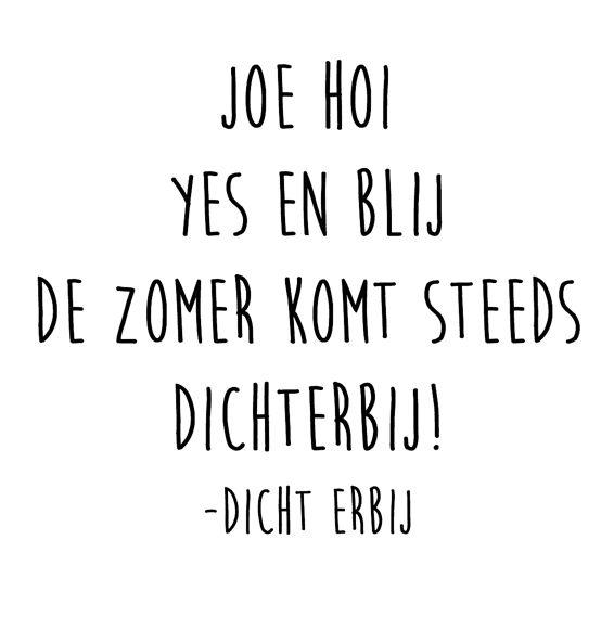 Joe Hoi Yes en Blij. De zomer komt steeds dichterbij! #DichtErbij
