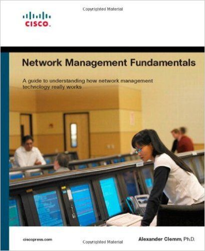 Network Management Fundamentals : a guide to understanding how network management technology really works / Clemm, Alexander. ACCESO SOLO EN FORMATO ELECTRÓNICO A TRAVÉS DEL PORTAL SAFARI