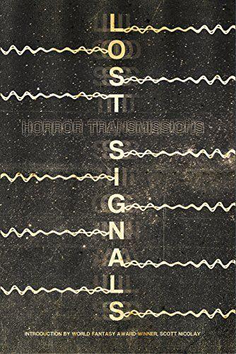 Lost Signals by [Malerman, Josh, Walters, Damien Angelica, Bartlett, Matthew M., Keaton, David James, Burgess, Tony]