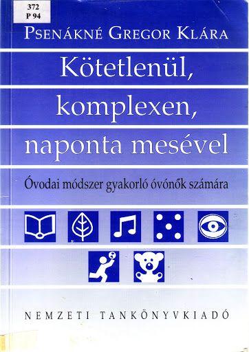Psenákné Gregor Klára - Kotetlenül, komplexen, naponta mesével - Mónika Kampf - Picasa Web Albums