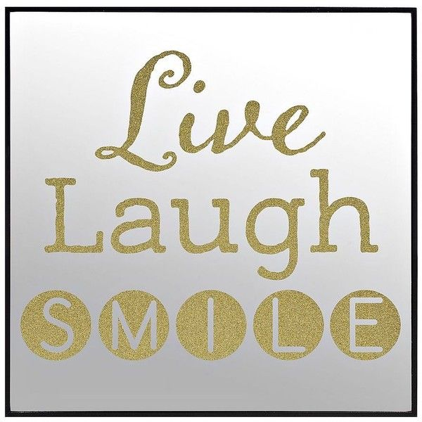 Gold Glitter Live Laugh Smile Mirror Plaque ($12) ❤ liked on Polyvore featuring home, home decor, mirrors, wall mounted mirror, wall plaques, inspirational home decor, wall mirrors and inspirational wall plaques