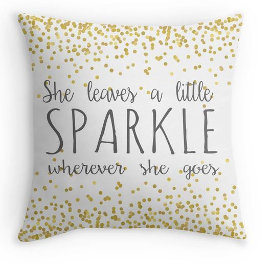 She Leaves a little Sparkle Wherever She Goes Throw Pillow Cover
