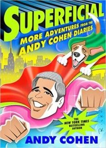 Superficial: More Adventures from the Andy Cohen Diaries. Loved this! Completed on 11/23/2016.