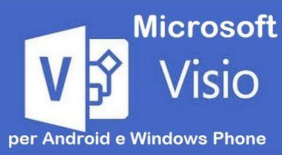 UNIVERSO NOKIA: App Microsoft Visio presto su Android e Windows Ph...
