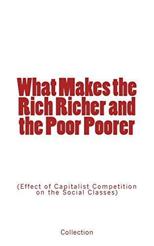 What Makes the Rich Richer and the Poor Poorer: (Effect o... https://www.amazon.com/dp/2366593759/ref=cm_sw_r_pi_dp_x_6-JFybXQJV75A