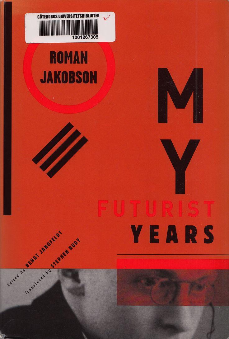 Roman Jakobson: My Futurist Years (1992/1997) — Monoskop Log