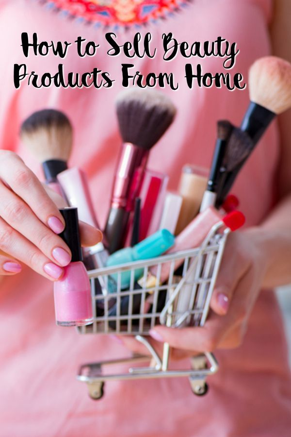 How To Sell Beauty Products From Home Sell Beauty Products Things To Sell Sell Makeup